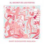 Santi Eizaguirre Anglada-ren El secret de les festes-en aurkezpena