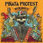 Piñata protest-en Necio nights